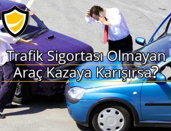 trafik kazası, sigortasız trafik kazası, trafik kazaları,