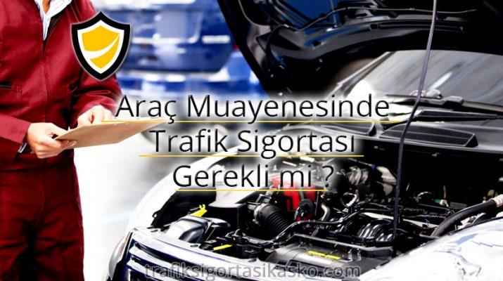 araç mauayenesi, araç muayenesinde trafik sigortası, muayenede araç, araç bakımı,